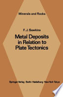 Metal Deposits in Relation to Plate Tectonics Book