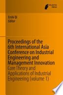 Proceedings of the 6th International Asia Conference on Industrial Engineering and Management Innovation Book