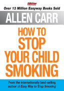 Pdf Allen Carr's How to Stop Your Child Smoking