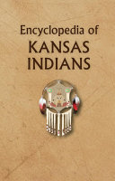 Encyclopedia of Kansas Indians