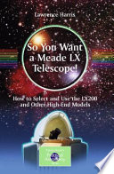 So You Want A Meade Lx Telescope