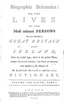 Biographia Britannica  Or The Lives Of The Most Eminent Persons Who Have Flourished in Great Britain And Ireland  From the Earliest Ages  Down to the Present Times  Collected from the Best Authorities  Both Printed and Manuscript  And Digested in the Manner of Mr Bayle s Historical and Critical Dictionary
