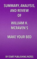 Summary  Analysis  and Review of William H  McRaven s Make Your Bed