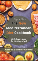 The New Mediterranean Diet Cookbook  Delicious Meals for the Busy Cook