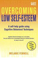 Overcoming Low Self Esteem 1st Edition