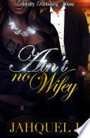 Ain t No Wifey