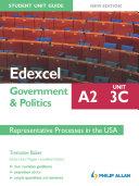 Edexcel A2 Government & Politics Student Unit Guide New Edition: Unit 3C Representative Processes in the USA