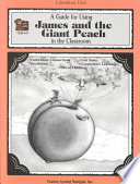 A Guide for Using James and the Giant Peach in the Classroom Book