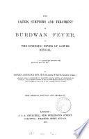 The Causes  Symptoms and Treatment of Burdwan Fever  Or  The Epidemic Fever of Lower Bengal Book