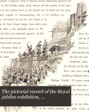 The Pictorial Record of the Royal Jubilee Exhibition  Manchester  1887