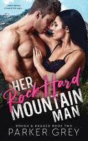 Her Rock Hard Mountain Man A Rough Rugged Book Book