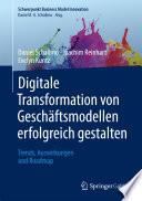 Digitale Transformation von Geschäftsmodellen erfolgreich gestalten