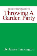 The Ultimate Guide to Throwing a Garden Party