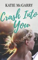 Crash Into You Book