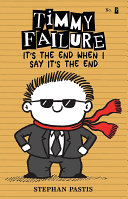 Timmy Failure It   s the End When I Say It   s the End Book