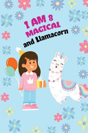 I Am 8 And Magical And Liamacorn