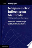 Nonparametric Inference on Manifolds  : With Applications to Shape Spaces
