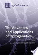 The Advances and Applications of Optogenetics