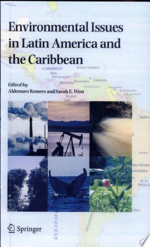 Download Environmental Issues in Latin America and the Caribbean online Books - godinez books
