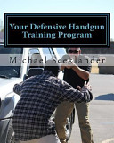 Your Defensive Handgun Training Program