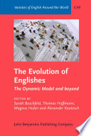 The Evolution of Englishes  : The Dynamic Model and beyond