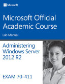 70 411 Administering Windows Server 2012 R2 Lab Manual