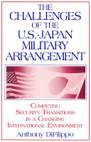 The Challenges of the US-Japan Military Arrangement: Competing Security Transitions in a Changing International Environment Pdf/ePub eBook