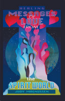 Healing Messages of Love from the Spirit World