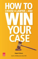 How To Choose A Lawyer     and Win Your Case
