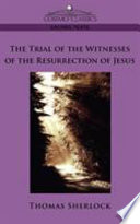 The Trial of the Witnesses of the Resurrection of Jesus Book