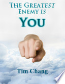 The Greatest Enemy is You