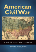 American Civil War: A State-by-State Encyclopedia [2 ...