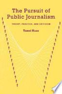 The Pursuit of Public Journalism