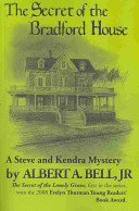 The secret of the Bradford house: a Steve and Kendra mystery
