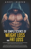 The Simple Science of Weight Loss and Fat Loss