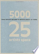 5000 Artists Return to Artists Space