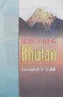 Rediscovering Bhutan