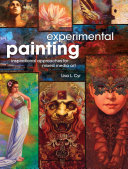 link to Experimental painting : inspirational approaches for mixed media art in the TCC library catalog