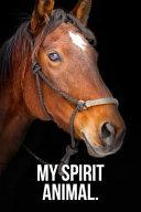 My Spirit Animal  Brown Horse Journal