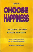 How to Choose Happiness... Most of the Time