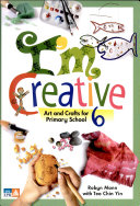 I m Creative   Art and Crafts for Primary School 6