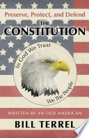 Preserve  Protect  and Defend the Constitution