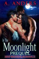 In The Moonlight: Prequel (MMF Menage Romance Book) Pdf/ePub eBook