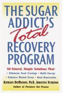 The Sugar Addict's Total Recovery Program [Pdf/ePub] eBook