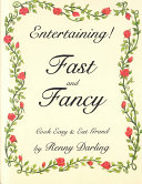 Entertaining  Fast and Fancy