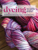 Dyeing to Spin   Knit