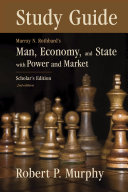Man  Economy  and State with Power and Market   Study Guide