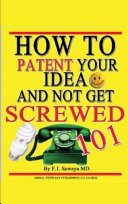 Pdf How to Patent Your Idea and Not Get Screwed 101