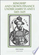 Kingship and Crown Finance Under James VI and I, 1603-1625