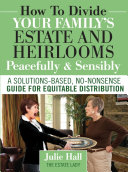 How to Divide Your Family s Estate and Heirlooms Peacefully and Sensibly